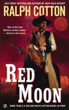 Red Moon ebook by Ralph Cotton