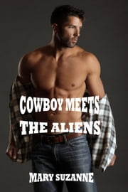 Cowboy Meets The Aliens ebook by Mary Suzanne