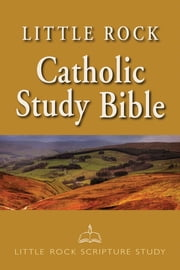 Little Rock Catholic Study Bible ebook by Catherine Upchurch,Irene Nowell OSB,Ronald D. Witherup PSS