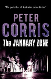The January Zone - Cliff Hardy 10 ebook by Peter Corris