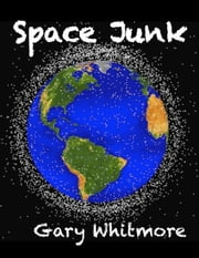 Space Junk ebook by Gary M. Whitmore