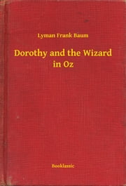 Dorothy and the Wizard in Oz ebook by Lyman Frank Baum