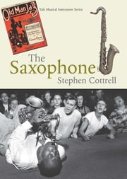 The Saxophone ebook by Stephen Cottrell