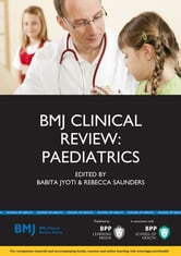 BMJ Clinical Review: Paediatrics ebook by