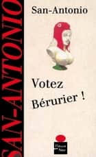 Votez Bérurier ! ebook by SAN-ANTONIO