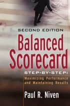 Balanced Scorecard Step-by-Step ebook by Paul R. Niven
