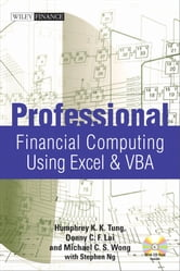 Professional Financial Computing Using Excel and VBA ebook by Donny C. F. Lai,Humphrey K. K. Tung,Michael C. S.  Wong