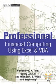 Professional Financial Computing Using Excel and VBA ebook by Donny C. F. Lai,Humphrey K. K. Tung,Stephen Ng,Michael C. S.  Wong