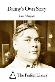 Danny's Own Story ebook by Don Marquis