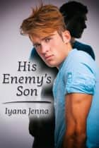 His Enemy's Son ebook by Iyana Jenna