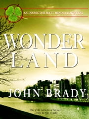 Wonderland - An Inspector Matt Minogue Mystery ebook by John Brady