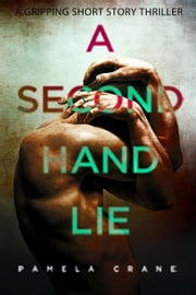 A Secondhand Lie: A Gripping Short Story Thriller ebook by Pamela Crane