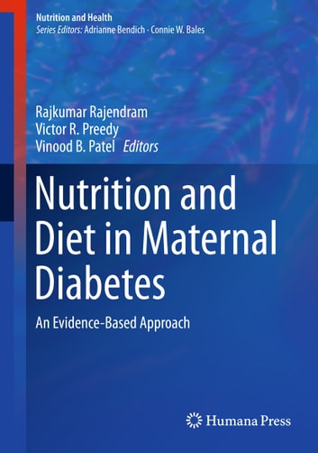 Nutrition and Diet in Maternal Diabetes - An Evidence-Based Approach ebook by