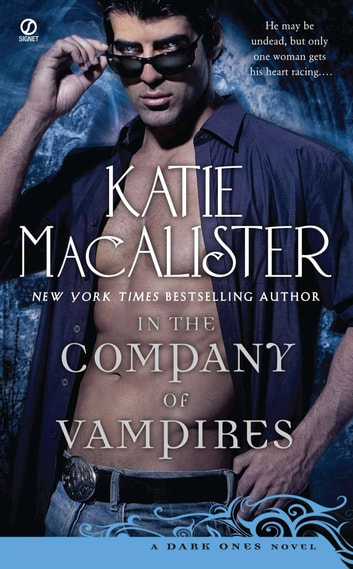 In the Company of Vampires - A Dark Ones Novel ebook by Katie Macalister