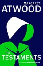 The Testaments - The Sequel to The Handmaid's Tale E-bok by Margaret Atwood