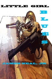 Little Girl Blues ebook by James Neal Jr