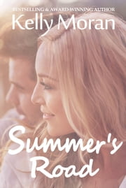 Summer's Road (A Seasmoke Friends Novel) ebook by Kelly Moran