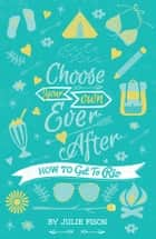 Choose Your Own Ever After: How to Get to Rio - How to Get to Rio ebook by Julie Fison