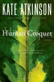 Human Croquet - A Novel ebook by Kate Atkinson