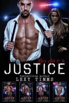 Justice - Complete Series - Justice Series ebook by Lexy Timms