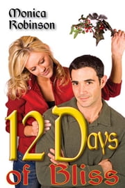Twelve Days of Bliss ebook by Monica Robinson