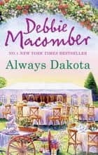 Always Dakota (The Dakota Series, Book 3) ebook by Debbie Macomber