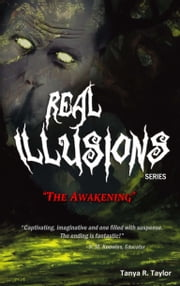 "Real Illusions: ""The Awakening"" ebook by Tanya R. Taylor"
