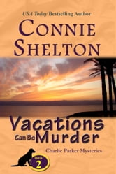 Vacations Can Be Murder: A Girl and Her Dog Cozy Mystery ebook by Connie Shelton