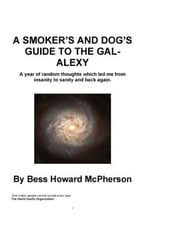 A Smoker's and Dog's Guide to the Gal-Alexy ebook by Howard McPherson, Bess