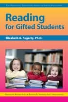 Reading for Gifted Students ebook by Elizabeth Fogarty, Ph.D.