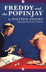 Freddy and the Popinjay ebook by Walter R. Brooks,Kurt Wiese