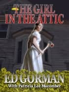 The Girl in the Attic ebook by Ed Gorman