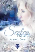 Seelenhauch ebook by Annie J. Dean