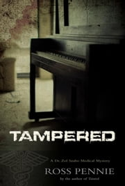 Tampered: A Dr. Zol Szabo Medical Mystery ebook by Pennie, Ross