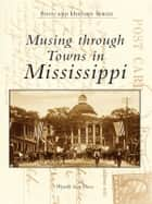Musing Through the Towns of Mississippi ebook by Wynelle Scott Deese