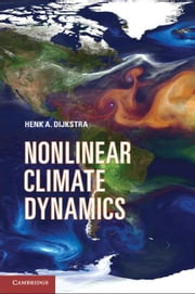 Nonlinear Climate Dynamics ebook by Dijkstra, Henk A.