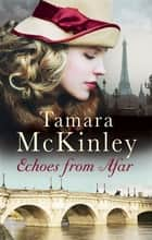 Echoes from Afar ebook by Tamara McKinley