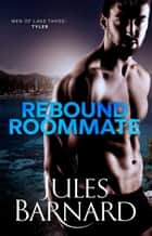 Rebound Roommate ebook by Jules Barnard