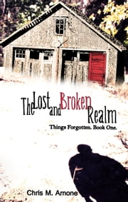 The Lost and Broken Realm ebook by Chris M. Arnone