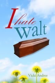I Hate Walt ebook by Vicki Andree
