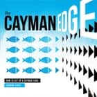 The Cayman Edge: How to Set Up a Cayman Fund ebook by Gordon Casey,Alexandra Nereuta