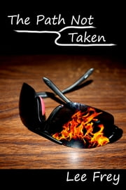 The Path Not Taken ebook by Lee Frey