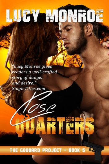 Close Quarters ebook by Lucy Monroe