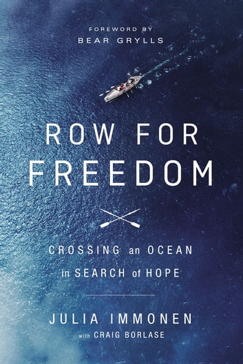 Row for Freedom - Crossing an Ocean in Search of Hope ebook by Julia Immonen