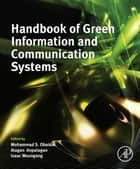 Handbook of Green Information and Communication Systems ebook by Mohammad S. Obaidat, Alagan Anpalagan, Isaac Woungang