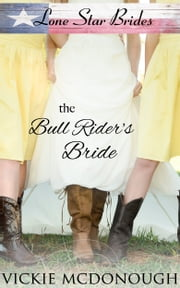 The Bull Rider's Bride - inspirational western romance ebook by Vickie McDonough