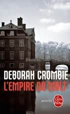 L'Empire du malt - Inédit ebook by Deborah Crombie