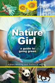 Nature Girl - A Guide to Caring for God's Creation ebook by Karen Whiting,Rebecca White