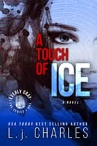 a Touch of Ice - An Everly Gray Adventure (book 1) eBook by L.j. Charles
