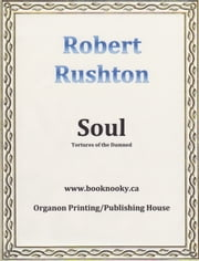 SOUL - The Tortures of the Damned ebook by Robert Rushton
